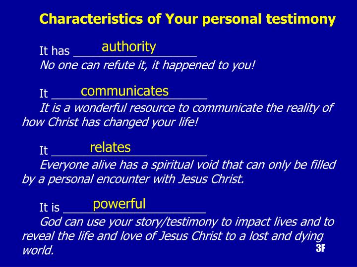 Characteristics of Your personal testimony