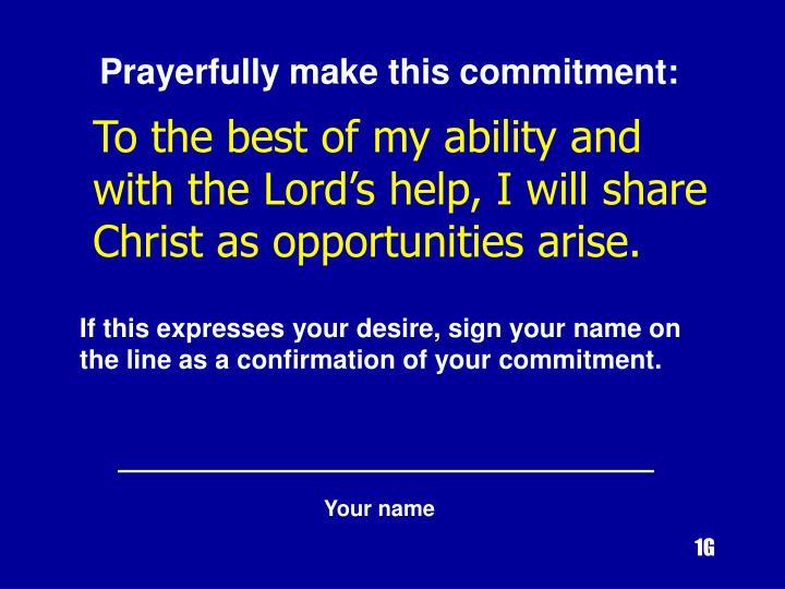 Prayerfully make this commitment: