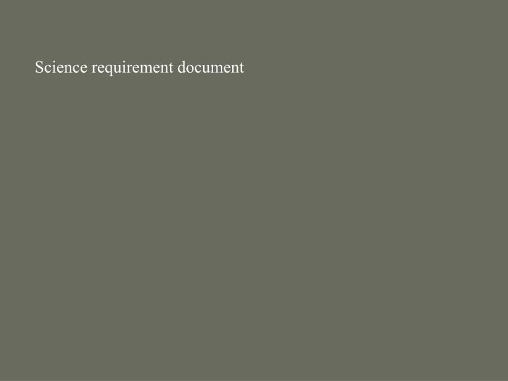 Science requirement document