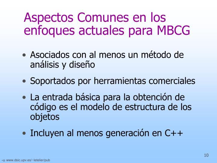 Aspectos Comunes en los enfoques actuales para MBCG