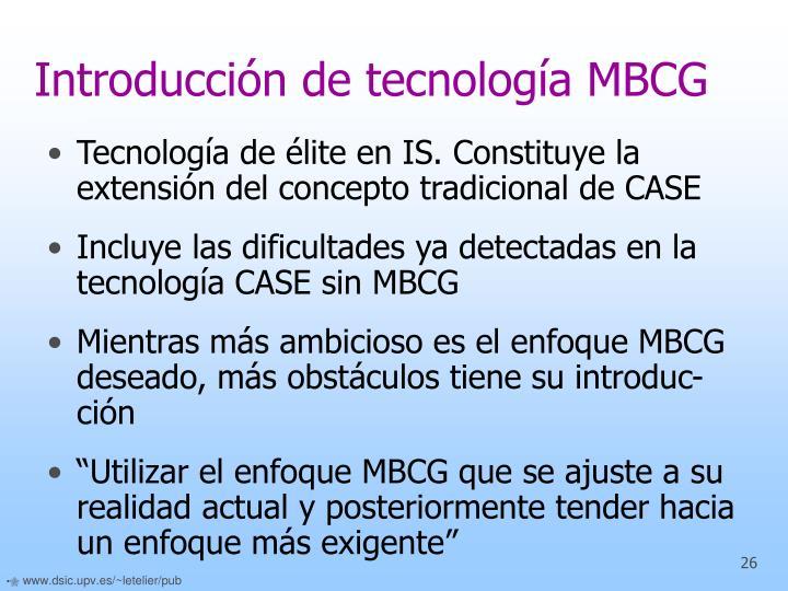 Introducción de tecnología MBCG