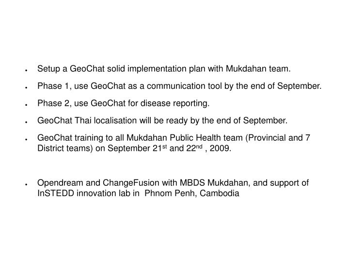Setup a GeoChat solid implementation plan with Mukdahan team.