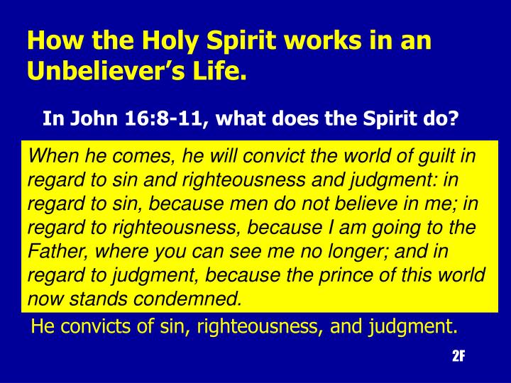 How the Holy Spirit works in an Unbeliever's Life.
