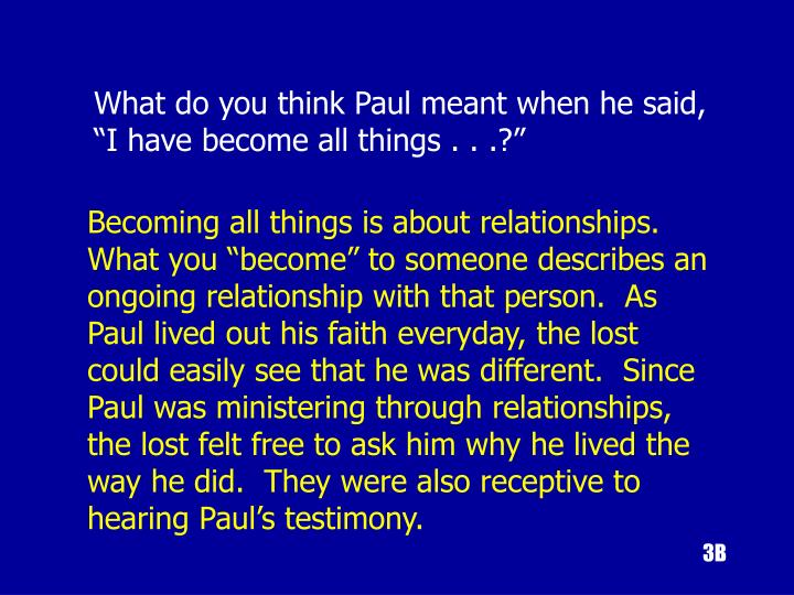 "What do you think Paul meant when he said, ""I have become all things . . .?"""
