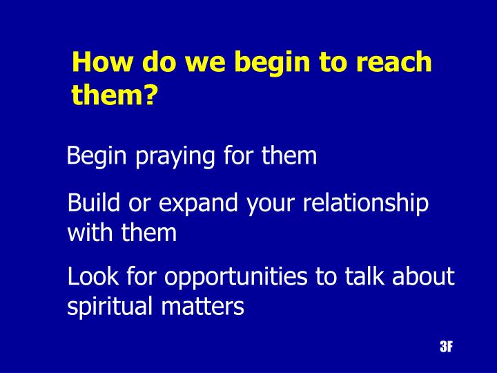 How do we begin to reach them?