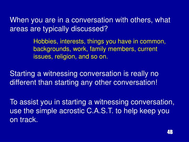 When you are in a conversation with others, what areas are typically discussed?