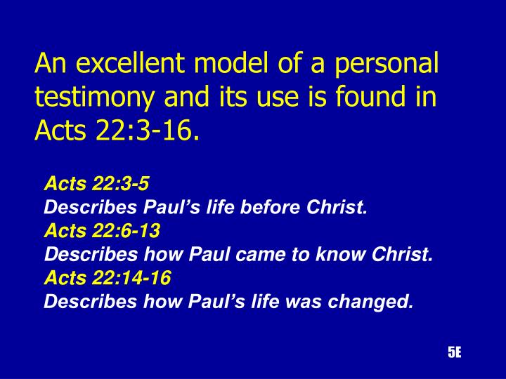An excellent model of a personal testimony and its use is found in