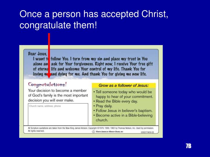 Once a person has accepted Christ, congratulate them!