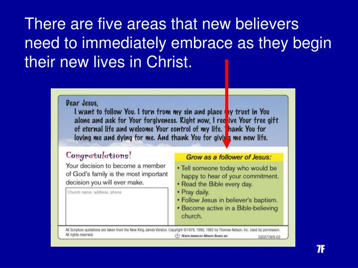 There are five areas that new believers need to immediately embrace as they begin their new lives in Christ.