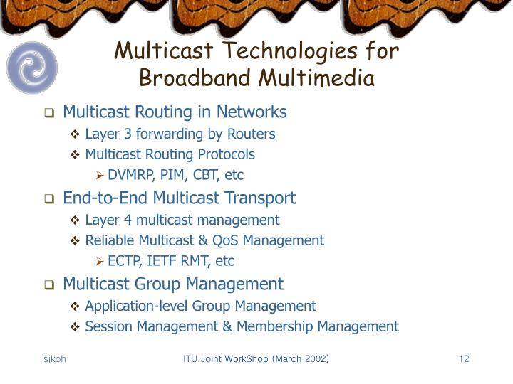 Multicast Technologies for