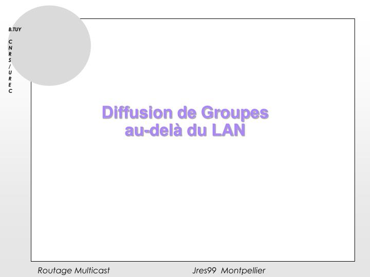 Diffusion de Groupes