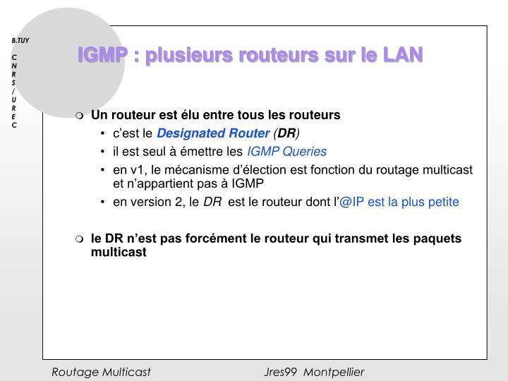 IGMP : plusieurs routeurs sur le LAN