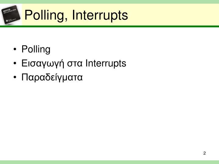 Polling, Interrupts