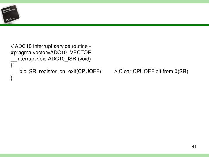 // ADC10 interrupt service routine -