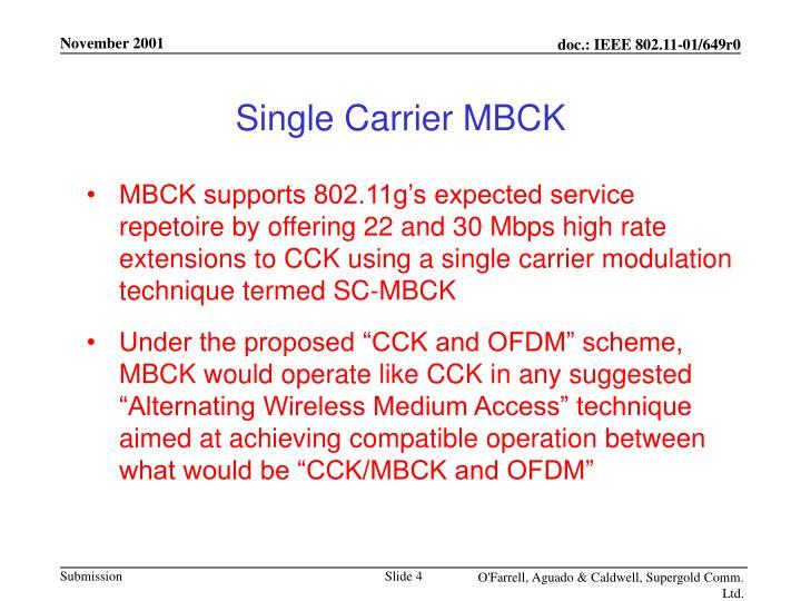 Single Carrier MBCK