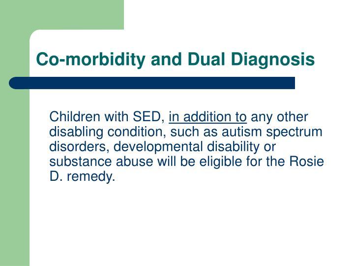 Co-morbidity and Dual Diagnosis