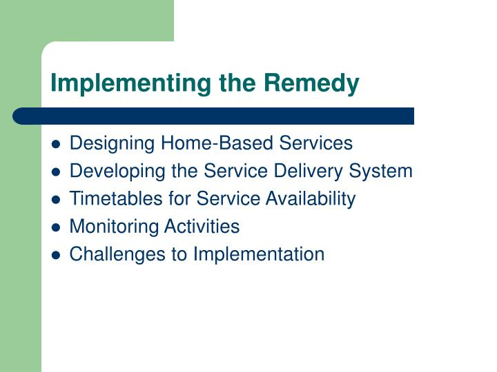 Implementing the Remedy