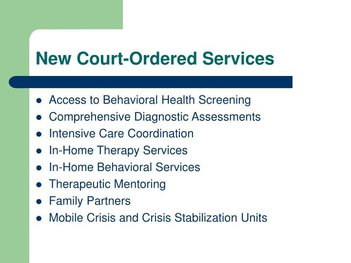 New Court-Ordered Services