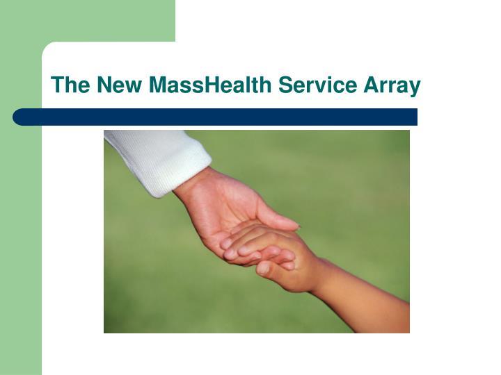 The New MassHealth Service Array