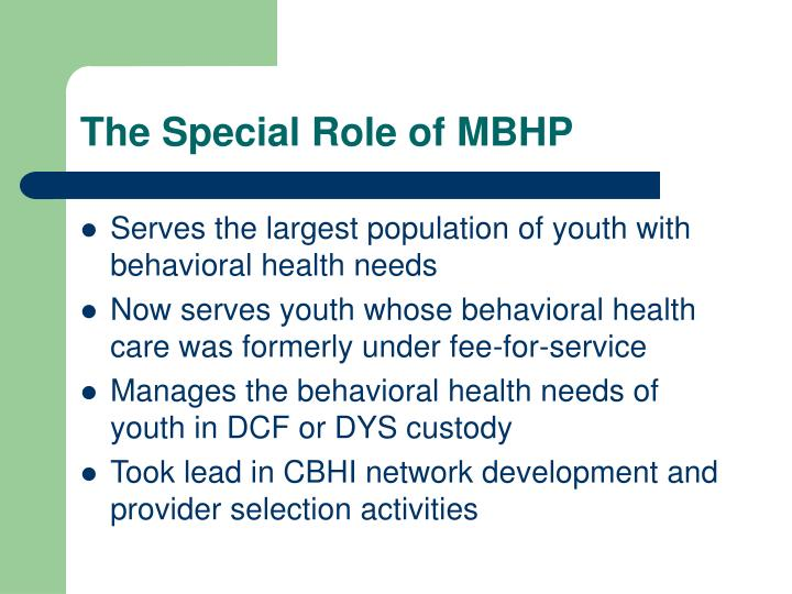 The Special Role of MBHP