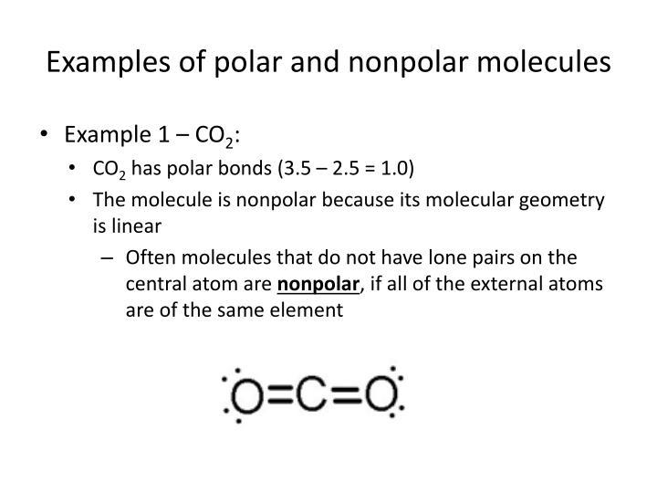 Examples of polar and nonpolar molecules