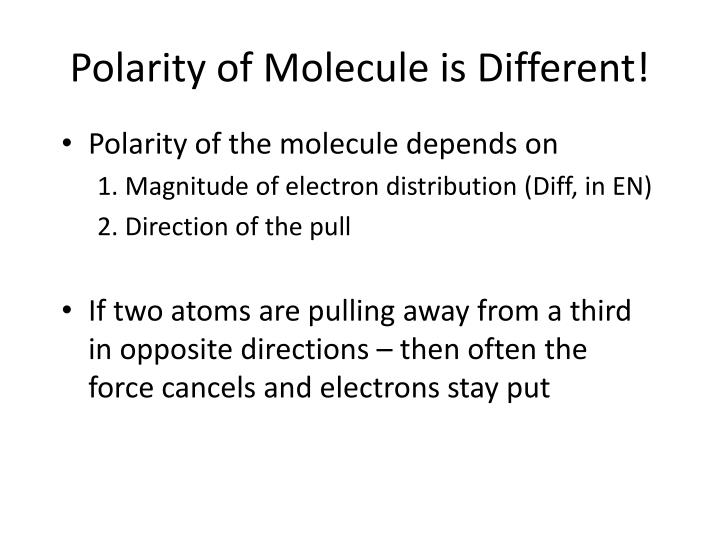 Polarity of Molecule is Different!