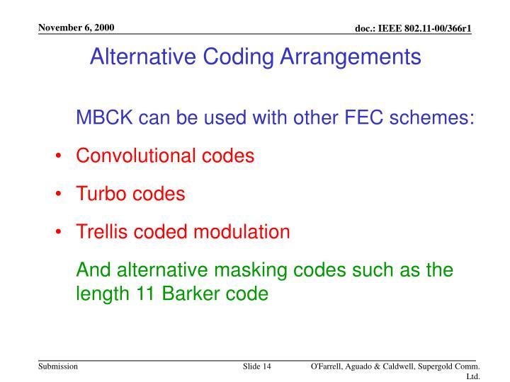 Alternative Coding Arrangements