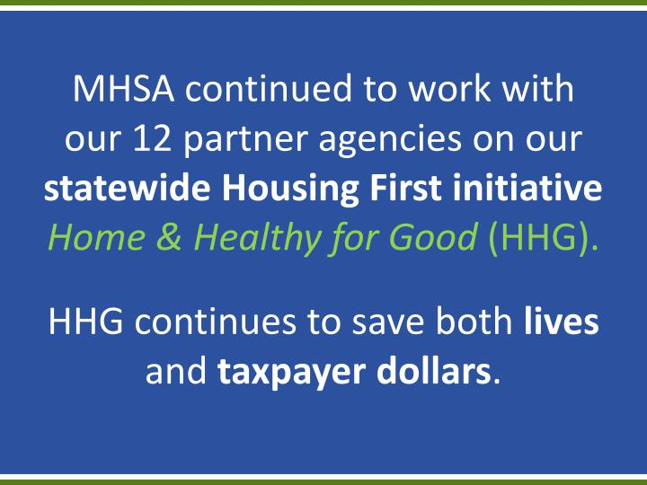 MHSA continued to work with our 12 partner agencies on our
