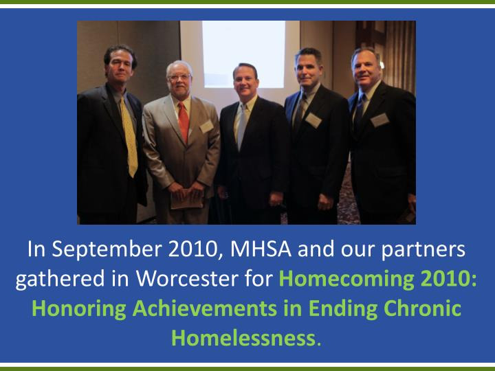 In September 2010, MHSA and our partners gathered in Worcester for