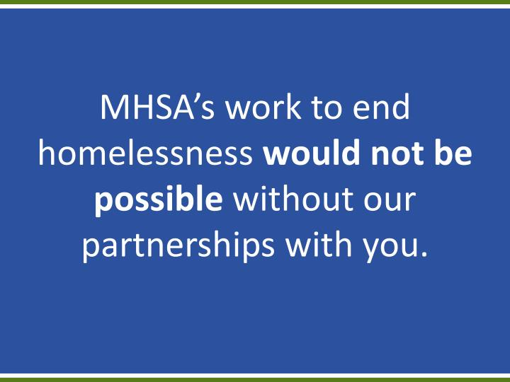 MHSA's work to end homelessness