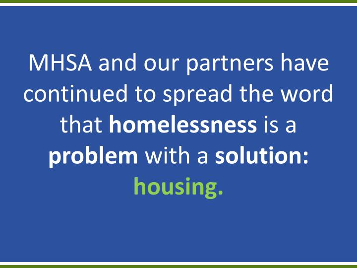 MHSA and our partners have continued to spread the word that