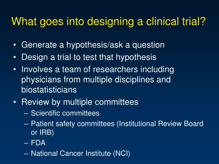 What goes into designing a clinical trial?