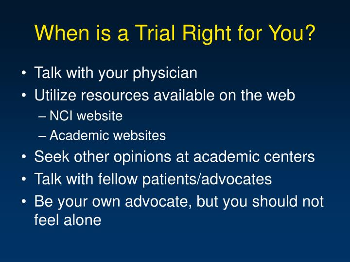 When is a Trial Right for You?