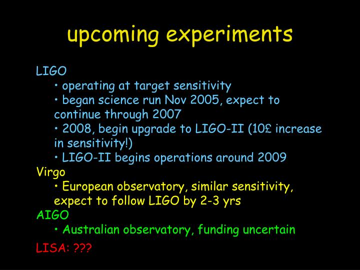 upcoming experiments