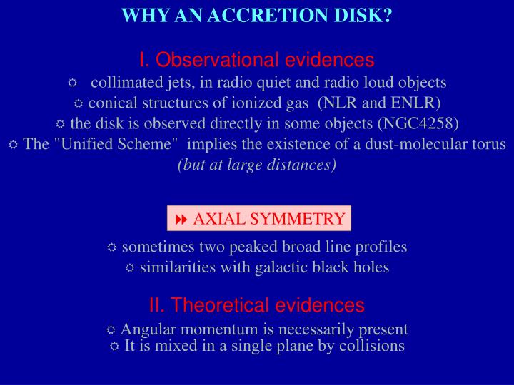 WHY AN ACCRETION DISK?