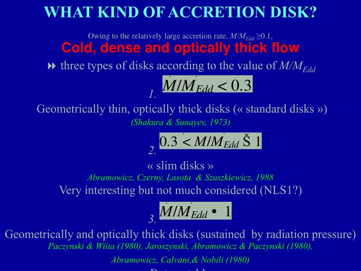 WHAT KIND OF ACCRETION DISK?