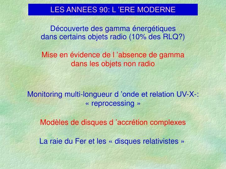 LES ANNEES 90: L'ERE MODERNE