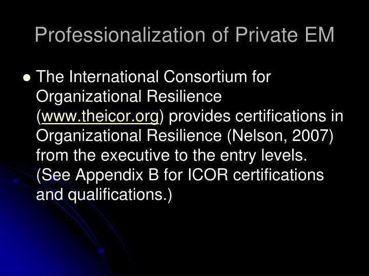 Professionalization of Private EM