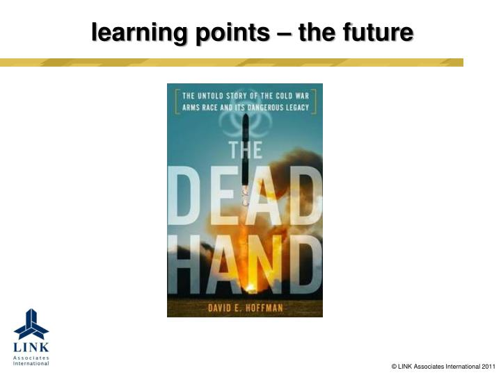 learning points – the future