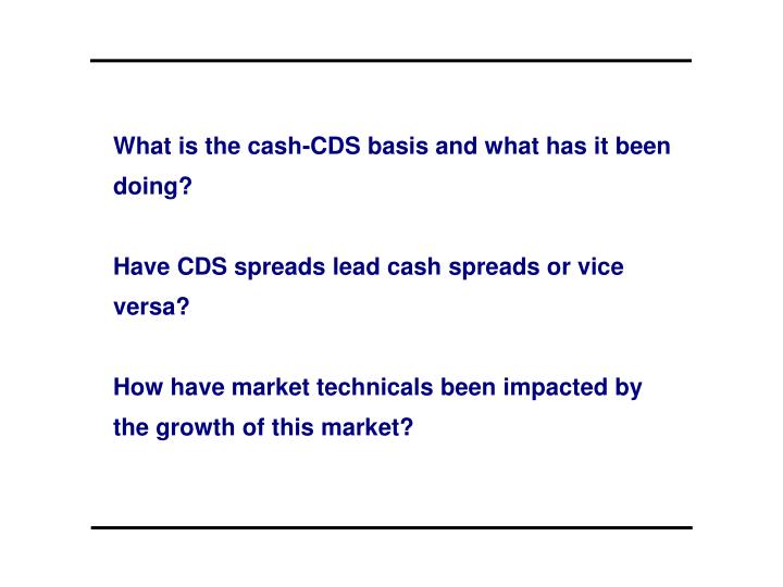 What is the cash-CDS basis and what has it been doing?