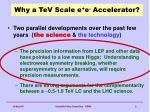 why a tev scale e e accelerator