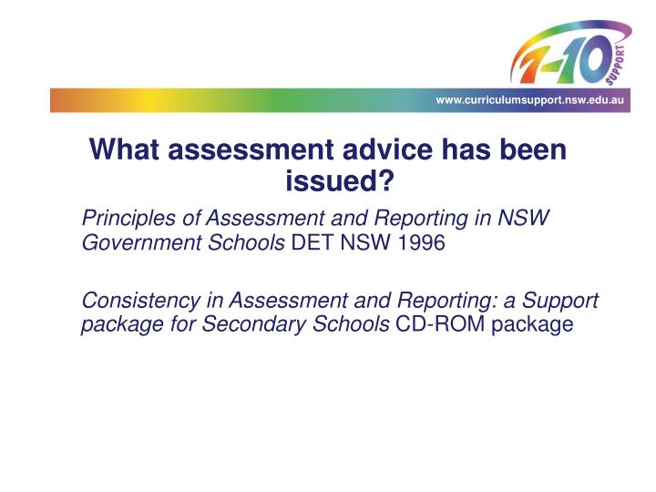 What assessment advice has been issued?