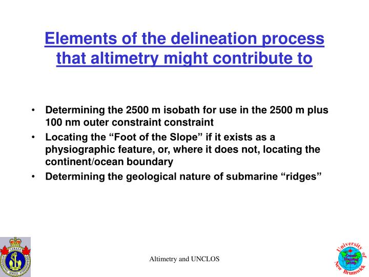 Elements of the delineation process  that altimetry might contribute to