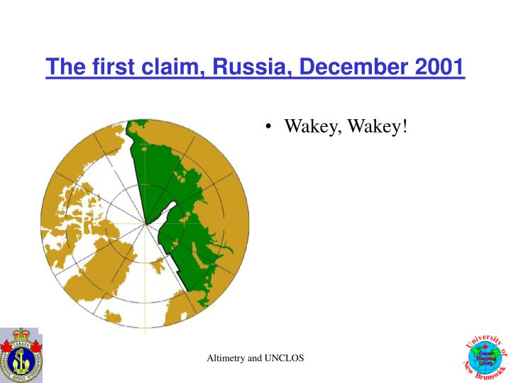 The first claim, Russia, December 2001