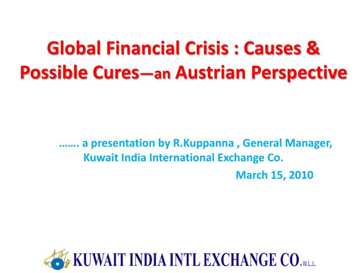 Global financial crisis causes possible cures an austrian perspective