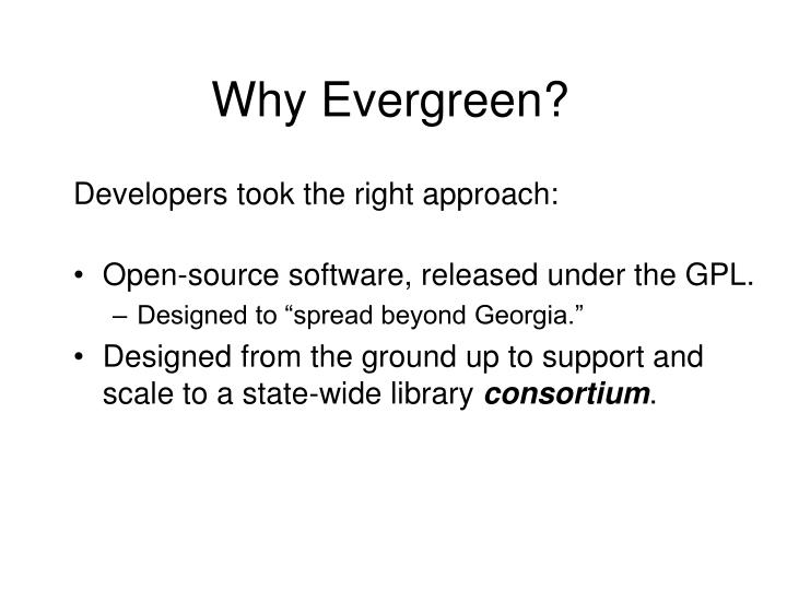 Why Evergreen?