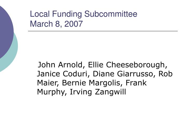 Local funding subcommittee march 8 2007