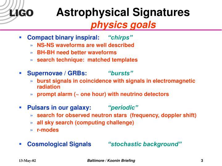 Astrophysical Signatures
