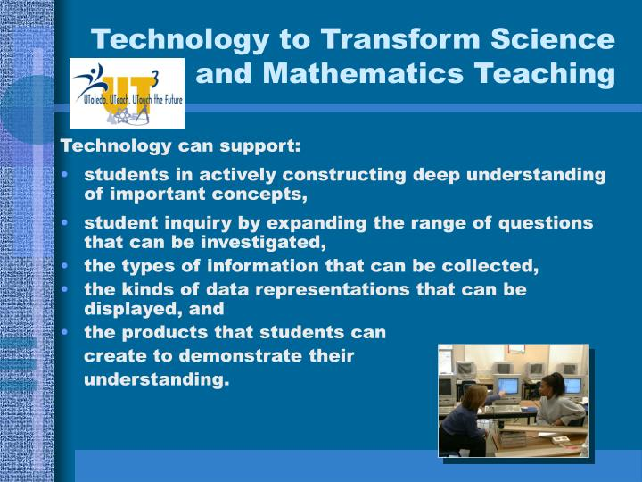 Technology to transform science and mathematics teaching