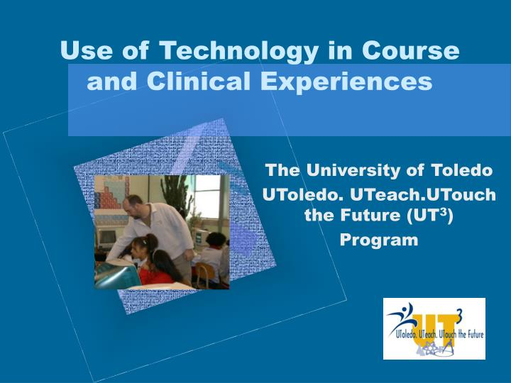 Use of technology in course and clinical experiences